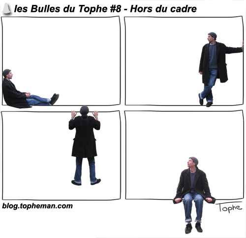 Les Bulles du Tophe #8 - Hors du cadre