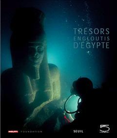 Les Trésors engloutis d'Egypte
